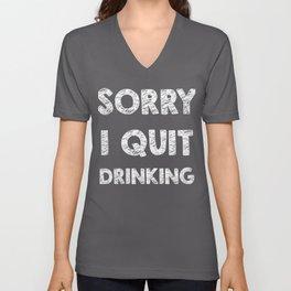 Sorry I quit drinking Unisex V-Neck