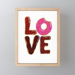 Love is Donuts Donut Lovers Funny Apparel and Home Decor Framed Mini Art Print