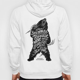 "Prophet Muhammad - ""A man stumbles due to his tongue more than he stumbles with his two feet."" Hoody"