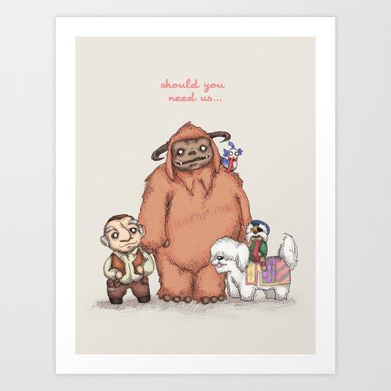 Should You Need Us... Art Print