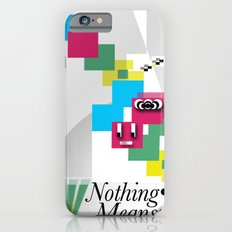 Nothing Means•0 iPhone 6s Slim Case