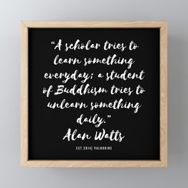 16  |  Alan Watts Quote 190516 Framed Mini Art Print