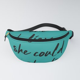 She Believed She Could So She Did Fanny Pack