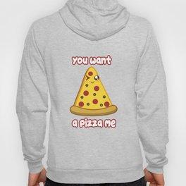 Wanna Pizza Hoody