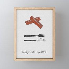 Don't Go Bacon My Heart, Foodie Framed Mini Art Print