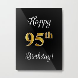 """Elegant """"Happy 95th Birthday!"""" With Faux/Imitation Gold-Inspired Color Pattern Number (on Black) Metal Print"""