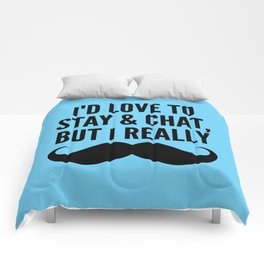 I'd Love to Stay and Chat, But I Really Mustache Must Dash (Blue) Comforters