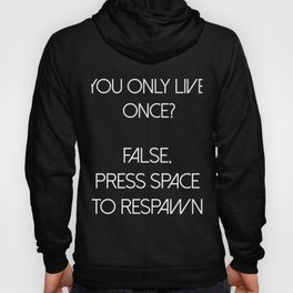 YOLO Press Space To Respawn PC Gamer Hoody