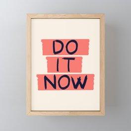 DO IT NOW #society6 #motivational Framed Mini Art Print