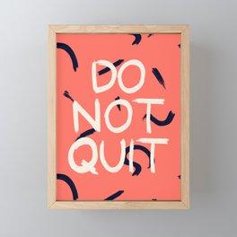 DO NOT QUIT #society6 #motivational Framed Mini Art Print