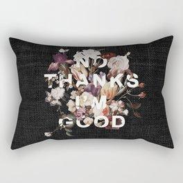 No Thanks I'm Good Rectangular Pillow