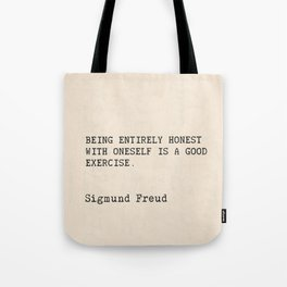 "Quote Sigmund Freud ""Being entirely honest with oneself is a good exercise."" Tote Bag"