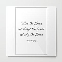 Follow The Dream Rudyard Kipling 476 Watercolor Ma Metal Print