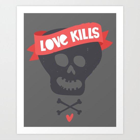 Love kills Art Print