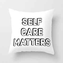 SELF CARE MATTERS Throw Pillow
