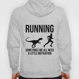RUNNING, SOMETIMES WE ALL NEED A LITTLE MOTIVATION Hoody