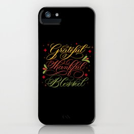 Grateful, Thankful, Blessed Design on Black iPhone Case
