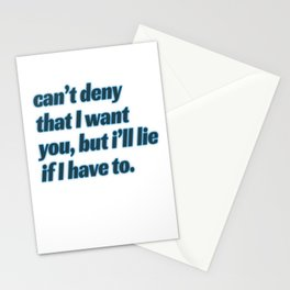"""Cant Deny That I Want You, But I'll Lie If I Have To"" tee design. Plain and simple tee made for you Stationery Cards"