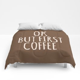 OK BUT FIRST COFFEE (Brown) Comforters