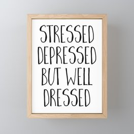 Well Dressed Funny Quote Framed Mini Art Print