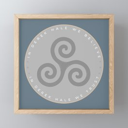 IN DEREK HALE WE BELIEVE Framed Mini Art Print