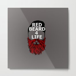 Red Beard for Life Metal Print