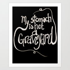 My Stomach is not a Graveyard Inverse Colors Art Print