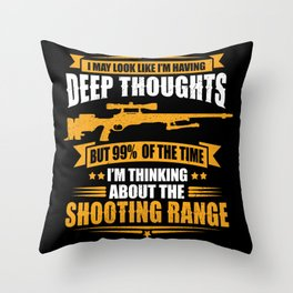 It May Look Like I'm Having Deep Sniper Throw Pillow