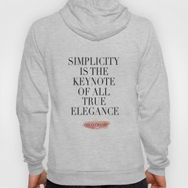 Simplicity Is The Keynote Of All True Elegance,Modern Art,Fashion Quote,Fashionista,Girls Room Decor Hoody