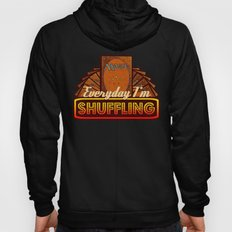 Everyday I'm Shuffling (No Dice Version)  |  Magic The Gathering Hoody