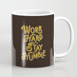 Work Hard Stay Humble hand lettered modern hand lettering typography quote wall art home decor Coffee Mug