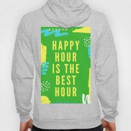 happy hour is the best hour Hoody