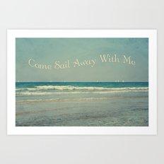 Come Sail Away With Me Art Print