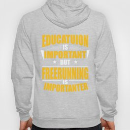 FREERUNNING IS IMPORTANTER Hoody
