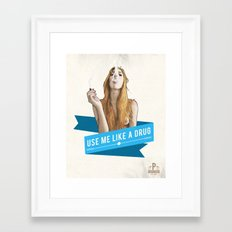 Use Me Like a Drug Framed Art Print