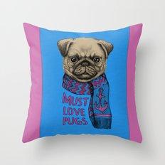 Must Love Pugs Throw Pillow