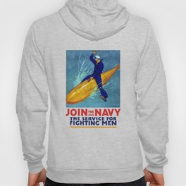 Join The Navy -- The Service For Fighting Men Hoody