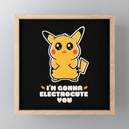 I'm gonna electrocute you Framed Mini Art Print
