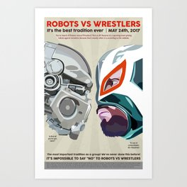 Robots vs. Wrestlers: The Best Tradition Ever Art Print