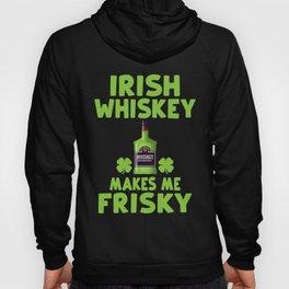 Irish Whiskey Makes Me Frisky St Patricks Day Hoody