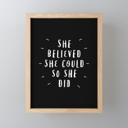 She Believed She Could So She Did black-white contemporary typography poster home wall decor Framed Mini Art Print