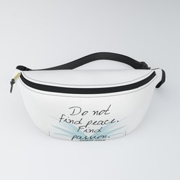 Do not find peace, find passion | Mara Dyer by Michelle Hodgkin Fanny Pack