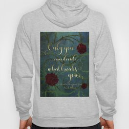 Only you can decide what breaks you. A Court of Wings and Ruin (ACOWAR) Hoody