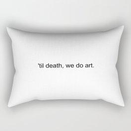 'til death, we do art. Rectangular Pillow