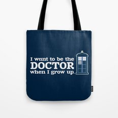 In Good Time (I Want To Be The Doctor When I Grow Up) Tote Bag
