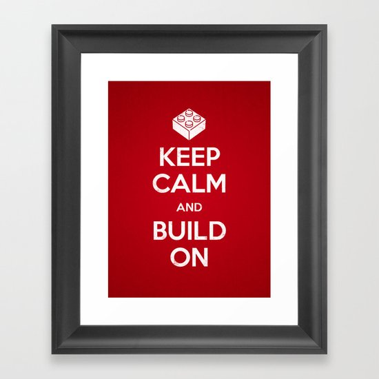 Keep Calm and Build On Framed Art Print