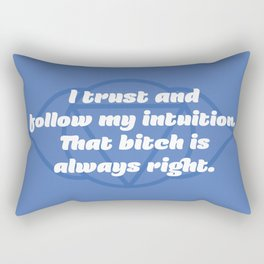 That bitch is always right (Third Eye Chakra) Rectangular Pillow