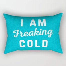 Freaking Cold Funny Quote Rectangular Pillow