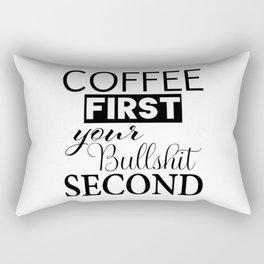 coffee first your bullshit second new words art love cute fun 2018 style trend popular Rectangular Pillow