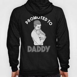New Dad Promoted to Daddy Father's Day Hoody